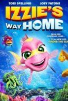 İzzie'nin Eve Dönüşü (Izzie's Way Home) Türkçe Dublaj izle full