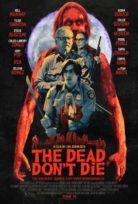 The Dead Don't Die (Ölüler Ölmez) izle