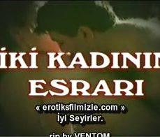 İki Kadının Esrarı Türk Erotik Filmi İzle reklamsız izle