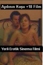 Yerli Türk Erotik Filmleri izle | Aydının Kuşu +18 Film